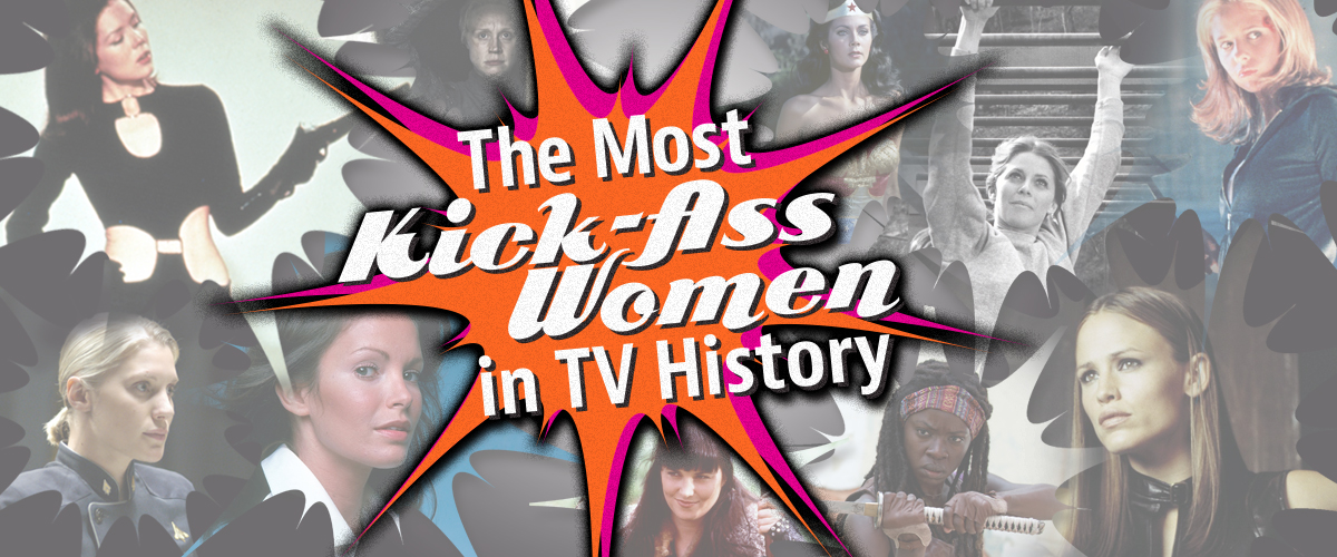 Who's the Most Kick-Ass Woman in TV History? The Winner Is...