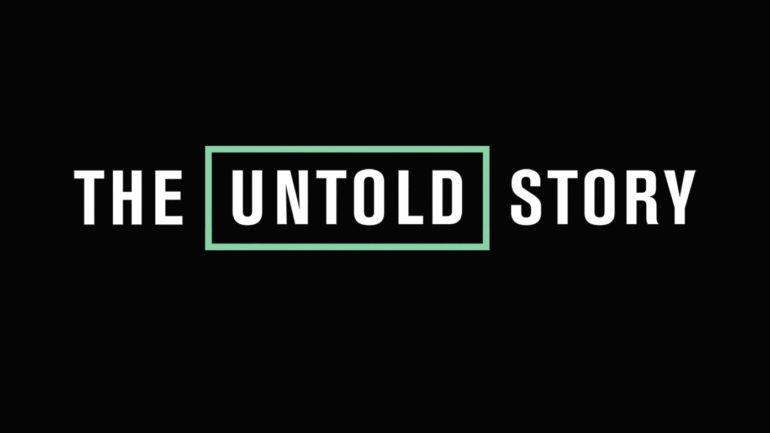The Untold Story - A&E