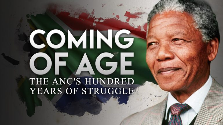 Coming of Age: The ANC's Hundred Years of Struggle - MagellanTV